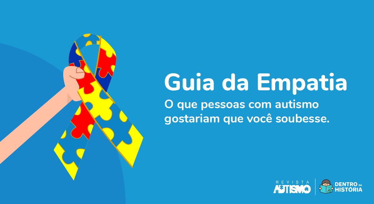 Revista Autismo lança Guia da Empatia em parceria com Dentro da História