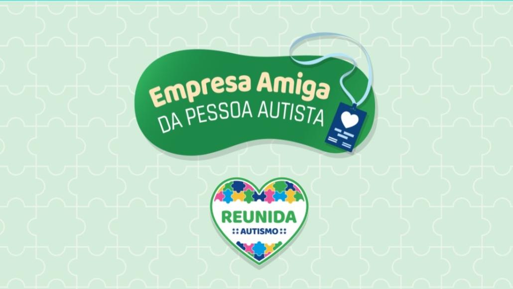 Reunida-Autismo - empresa amiga da pessoa autista - Canal Autismo / Revista Autismo